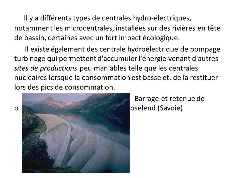 Il y a différents types de centrales hydro-électriques, notamment les microcentrales, installées sur des rivières en tête de bassin, certaines avec un