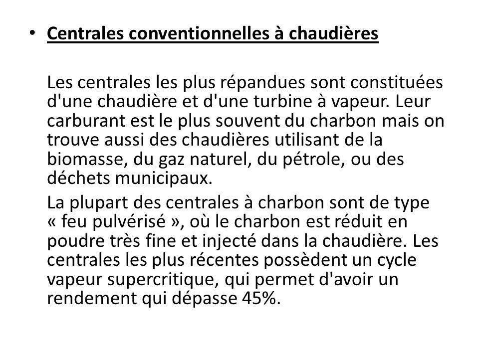 Centrales conventionnelles à chaudières Les centrales les plus répandues sont constituées d une chaudière et d une turbine à vapeur.