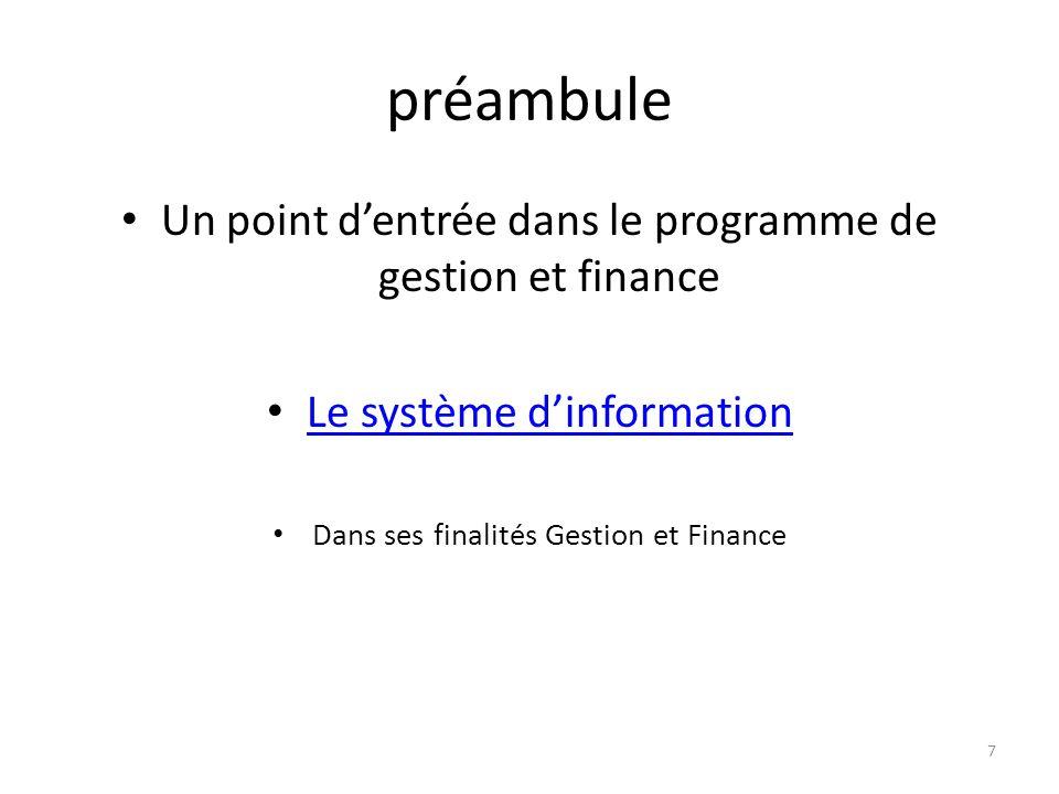 préambule Un point dentrée dans le programme de gestion et finance Le système dinformation Dans ses finalités Gestion et Finance 7