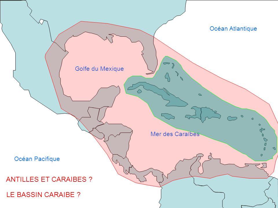 Mer des Caraïbes Golfe du Mexique Océan Pacifique Océan Atlantique Problématique En quoi le bassin caraïbe est-il à la fois une interface américaine et interface mondiale ?