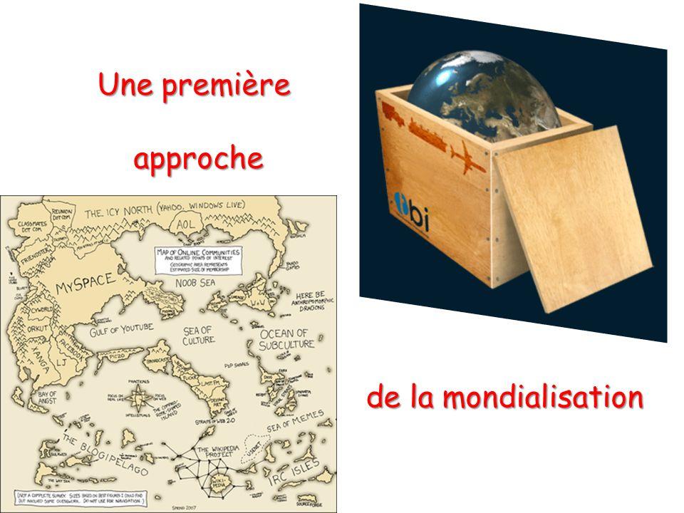 Une première approche approche de la mondialisation