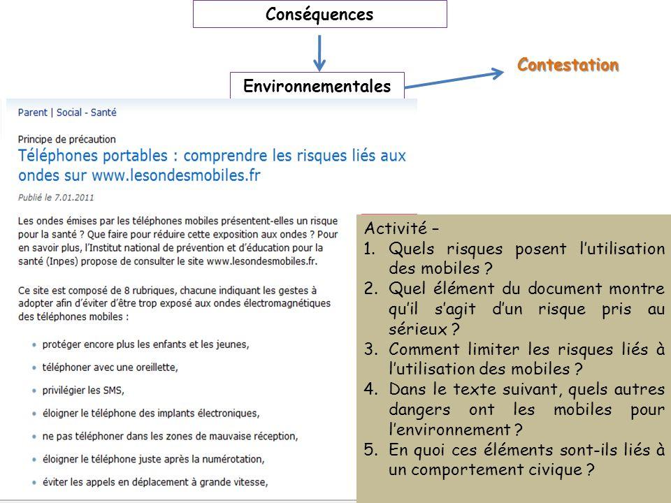 Conséquences Environnementales Contestation Activité – 1.Quels risques posent lutilisation des mobiles ? 2.Quel élément du document montre quil sagit