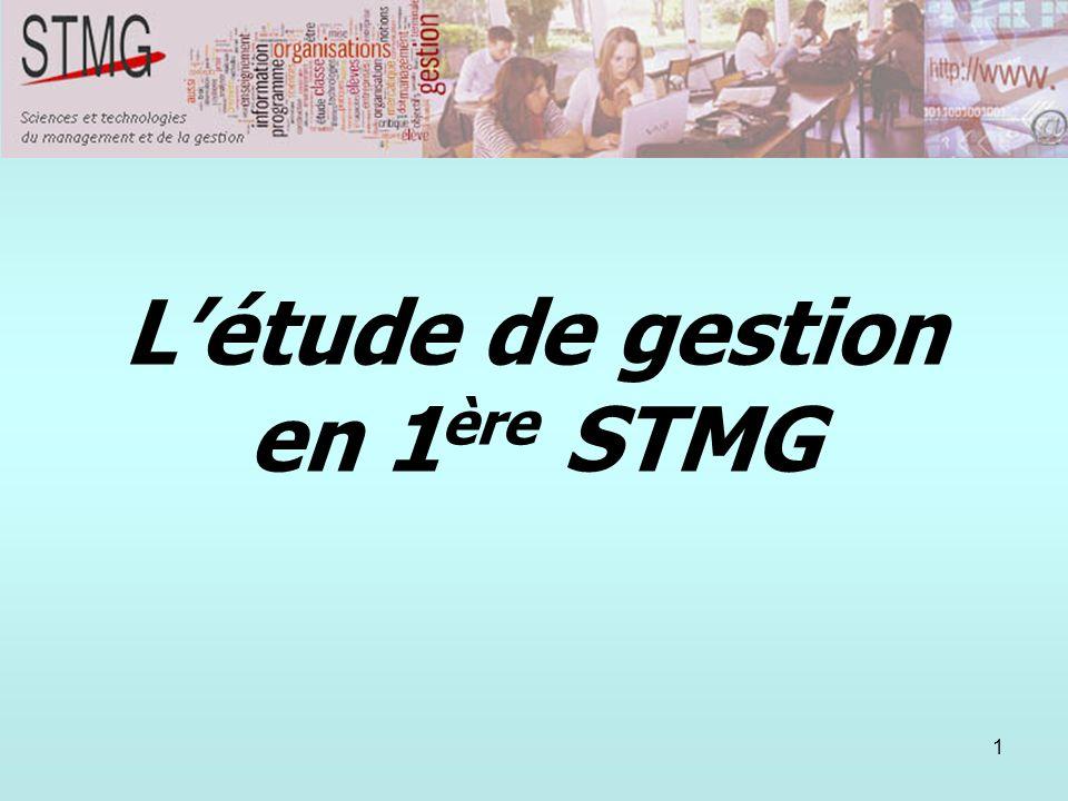 1 Létude de gestion en 1 ère STMG