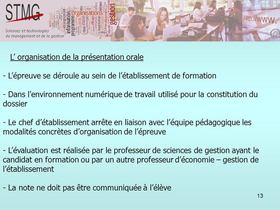 13 L organisation de la présentation orale - Lépreuve se déroule au sein de létablissement de formation - Dans lenvironnement numérique de travail uti