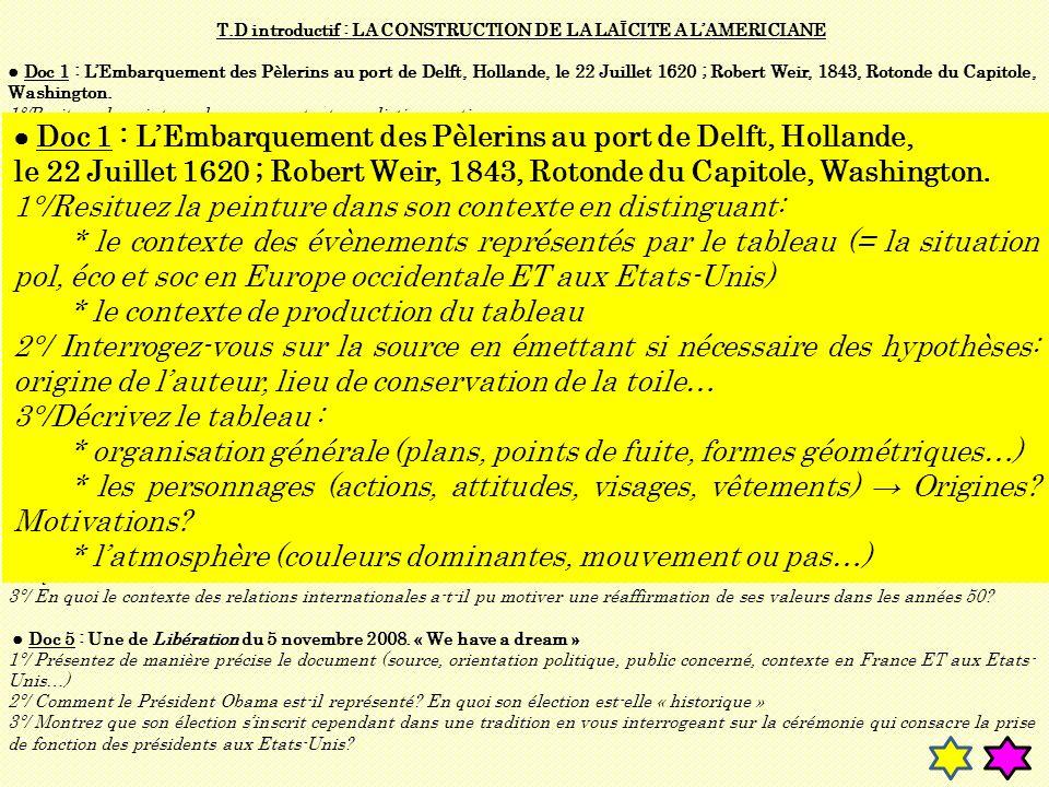 T.D introductif : LA CONSTRUCTION DE LA LAÏCITE A LAMERICIANE Doc 1 : LEmbarquement des Pèlerins au port de Delft, Hollande, le 22 Juillet 1620 ; Robe