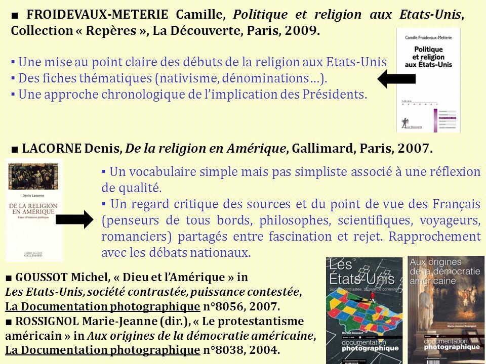 FROIDEVAUX-METERIE Camille, Politique et religion aux Etats-Unis, Collection « Repères », La Découverte, Paris, 2009.