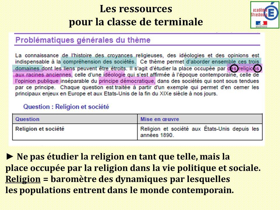 Les ressources pour la classe de terminale Ne pas étudier la religion en tant que telle, mais la place occupée par la religion dans la vie politique et sociale.