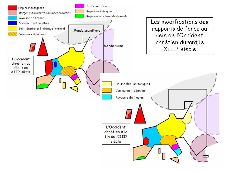 Les modifications des rapports de force au sein de lOccident chrétien durant le XIII e siècle