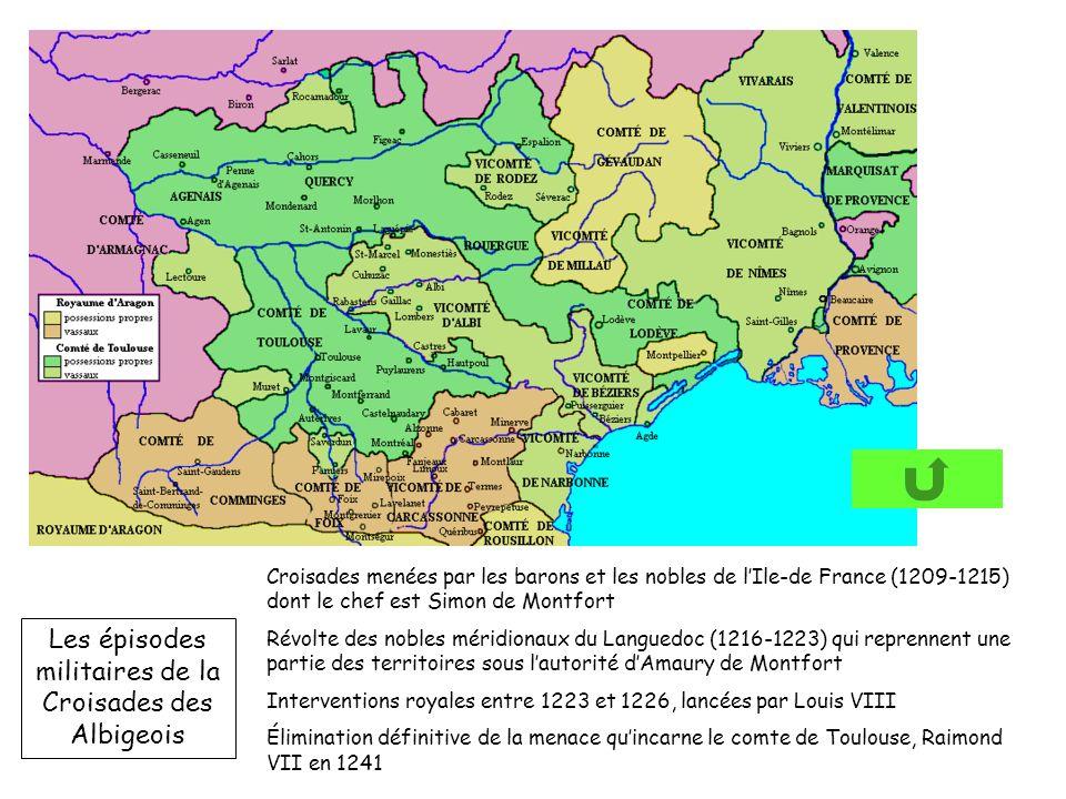 Croisades menées par les barons et les nobles de lIle-de France (1209-1215) dont le chef est Simon de Montfort Révolte des nobles méridionaux du Langu