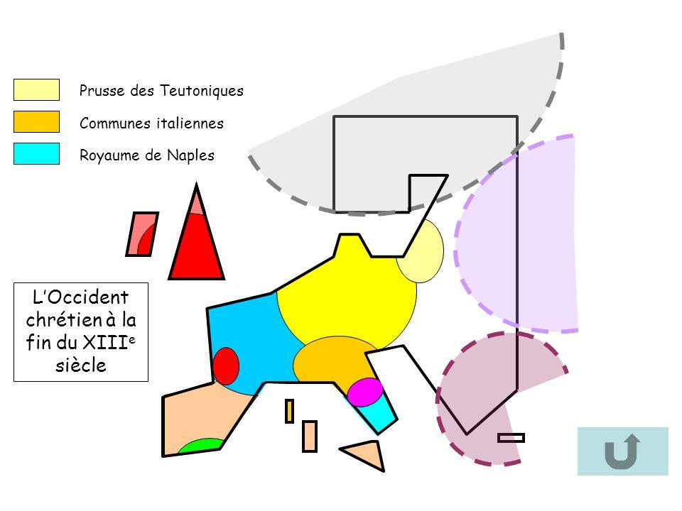 Communes italiennes Royaume de Naples Prusse des Teutoniques LOccident chrétien à la fin du XIII e siècle