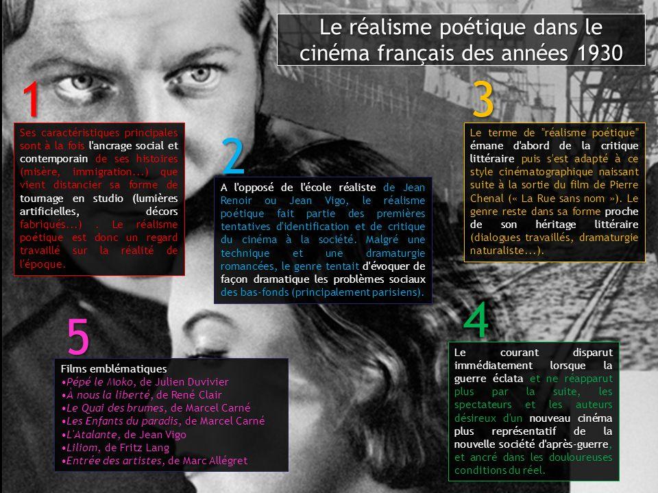 Le réalisme poétique dans le cinéma français des années 1930 l'ancrage social et contemporain tournage en studio (lumières artificielles, décors Ses c