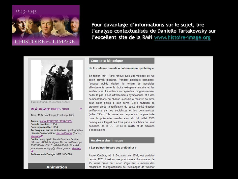Pour davantage dinformations sur le sujet, lire lanalyse contextualisés de Danielle Tartakowsky sur lexcellent site de la RMN www.histoire-image.org w