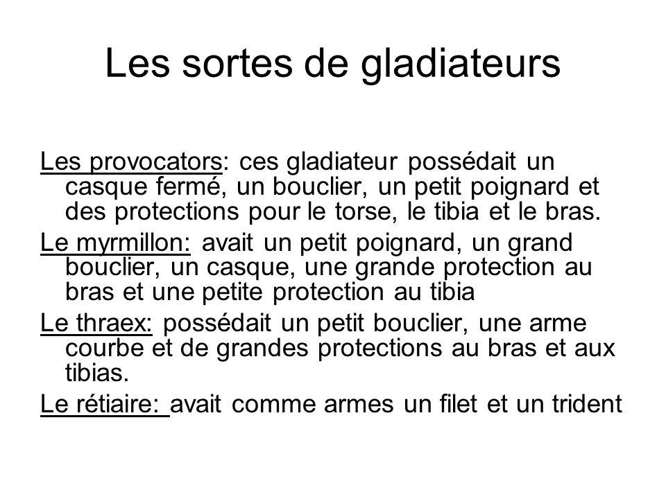 Les sortes de gladiateurs Les provocators: ces gladiateur possédait un casque fermé, un bouclier, un petit poignard et des protections pour le torse,