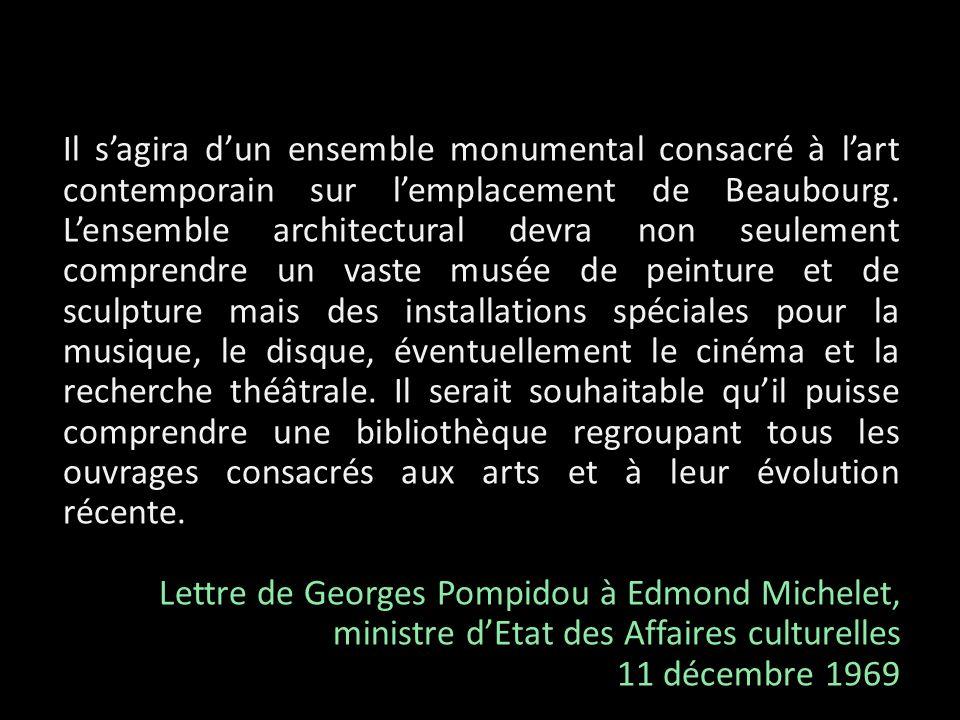 Il sagira dun ensemble monumental consacré à lart contemporain sur lemplacement de Beaubourg. Lensemble architectural devra non seulement comprendre u