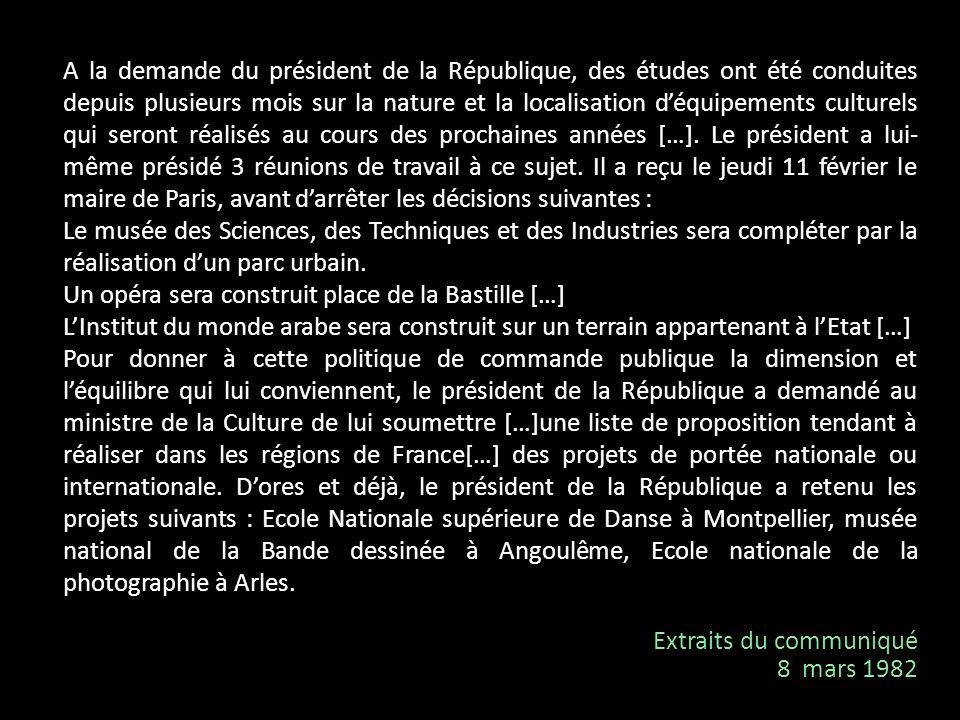 A la demande du président de la République, des études ont été conduites depuis plusieurs mois sur la nature et la localisation déquipements culturels