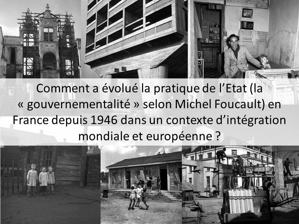 Comment a évolué la pratique de lEtat (la « gouvernementalité » selon Michel Foucault) en France depuis 1946 dans un contexte dintégration mondiale et