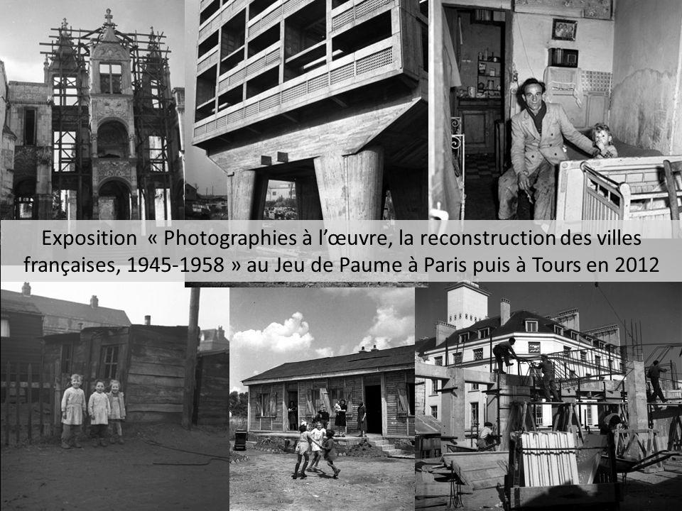 Exposition « Photographies à lœuvre, la reconstruction des villes françaises, 1945-1958 » au Jeu de Paume à Paris puis à Tours en 2012