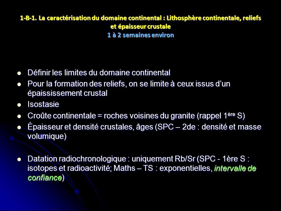 1-B-1. La caractérisation du domaine continental : Lithosphère continentale, reliefs et épaisseur crustale 1 à 2 semaines environ Définir les limites
