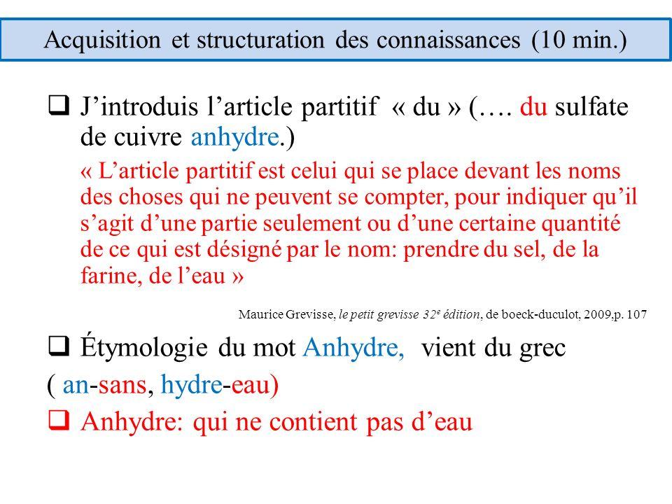 Jintroduis larticle partitif « du » (…. du sulfate de cuivre anhydre.) « Larticle partitif est celui qui se place devant les noms des choses qui ne pe