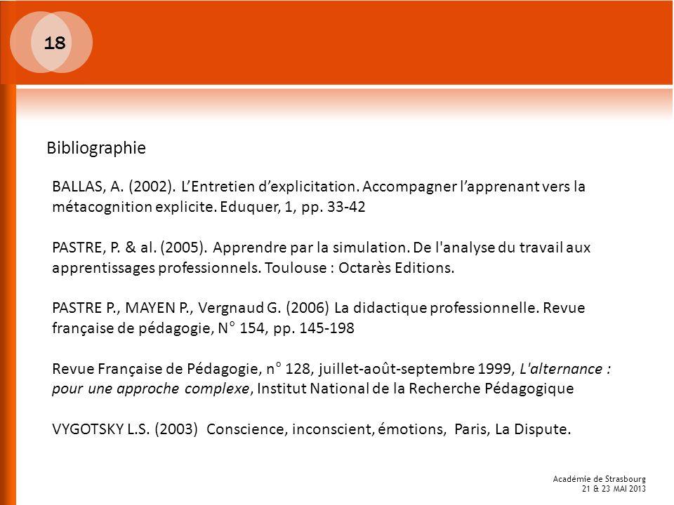 BALLAS, A. (2002). LEntretien dexplicitation. Accompagner lapprenant vers la métacognition explicite. Eduquer, 1, pp. 33-42 PASTRE, P. & al. (2005). A