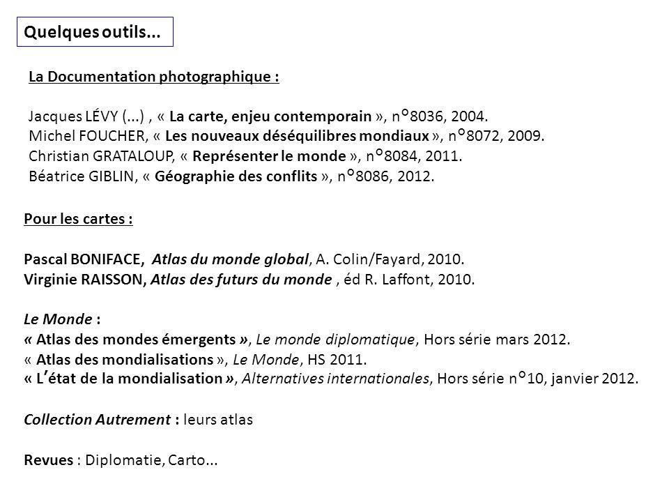 Quelques outils... La Documentation photographique : Jacques LÉVY (...), « La carte, enjeu contemporain », n°8036, 2004. Michel FOUCHER, « Les nouveau