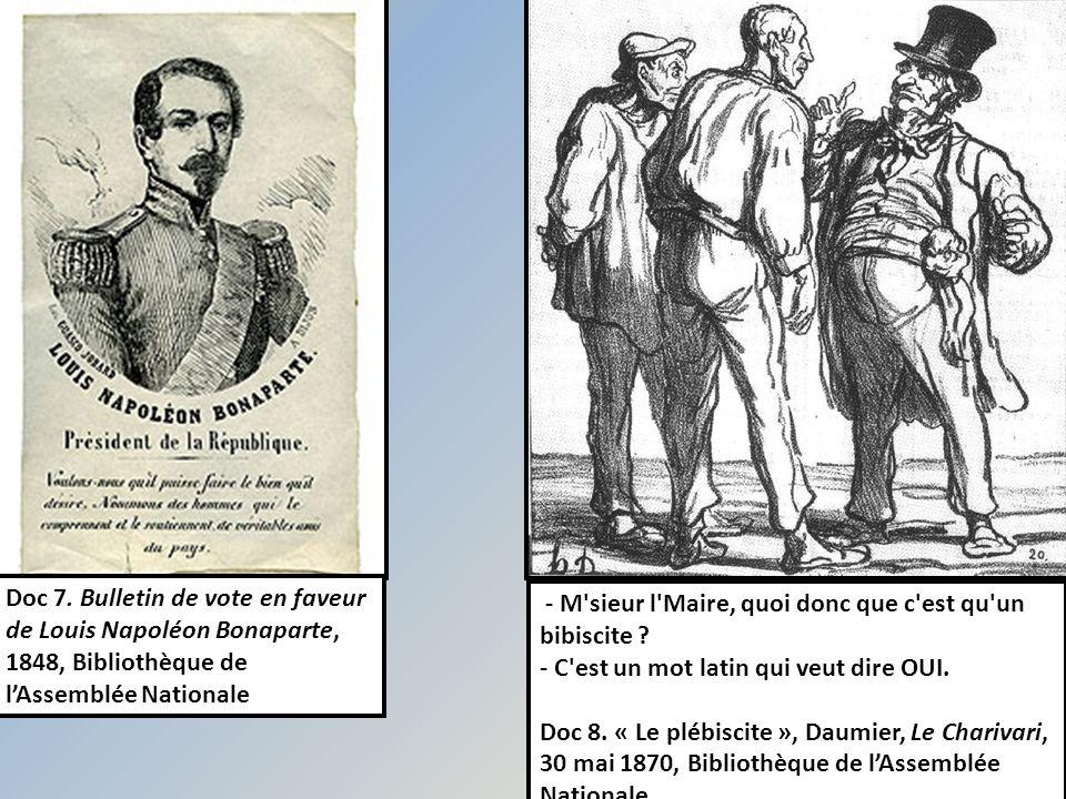 - M'sieur l'Maire, quoi donc que c'est qu'un bibiscite ? - C'est un mot latin qui veut dire OUI. Doc 8. « Le plébiscite », Daumier, Le Charivari, 30 m