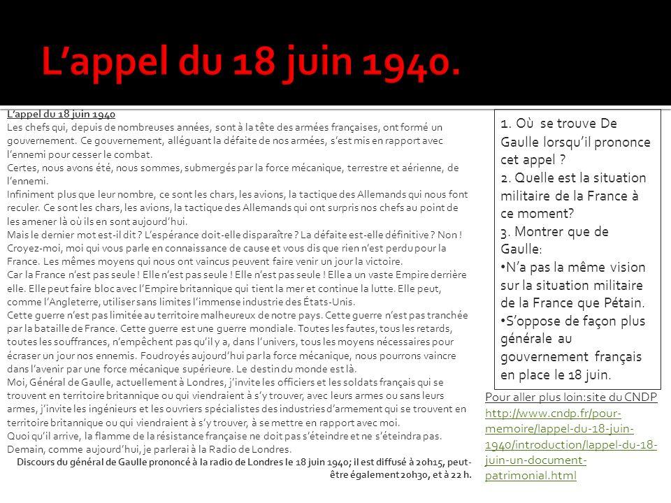 1.Où se trouve De Gaulle lorsquil prononce cet appel .