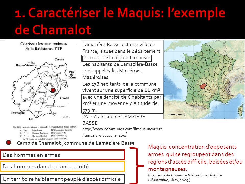 Des hommes en armes Des hommes dans la clandestinité Camp de Chamalot,commune de Lamazière Basse Un territoire faiblement peuplé daccès difficile Lamazière-Basse est une ville de France, située dans le département Corrèze, de la région Limousin.