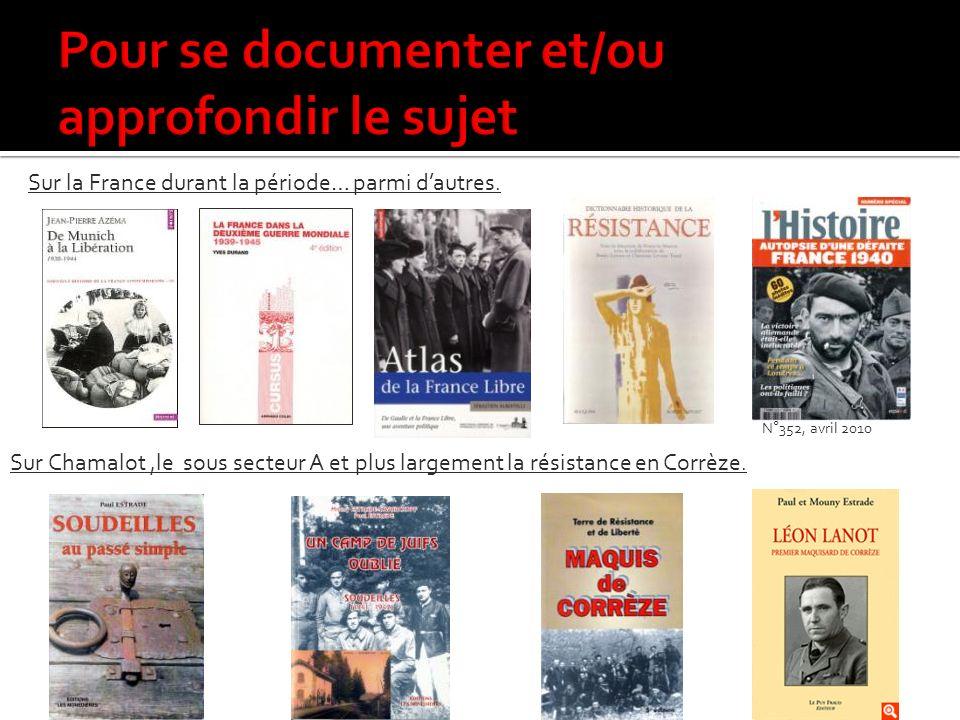 Sur Chamalot,le sous secteur A et plus largement la résistance en Corrèze.