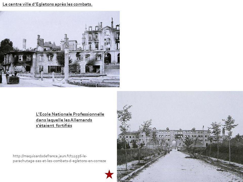 LEcole Nationale Professionnelle dans laquelle les Allemands sétaient fortifiés Le centre ville dEgletons après les combats.