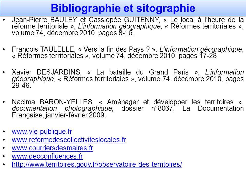 Bibliographie et sitographie Jean-Pierre BAULEY et Cassiopée GUITENNY, « Le local à lheure de la réforme territoriale », Linformation géographique, «