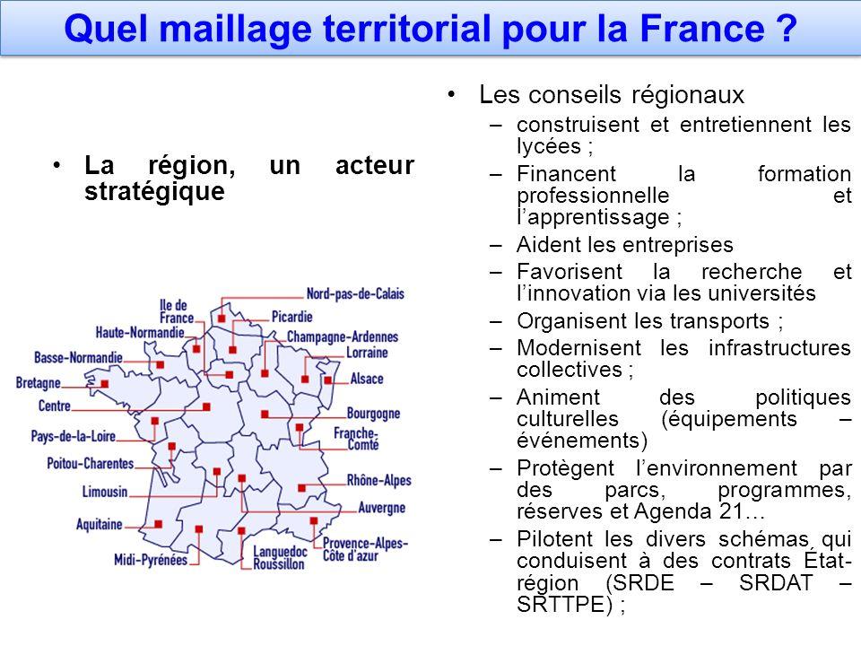 Quel maillage territorial pour la France ? La région, un acteur stratégique Les conseils régionaux – construisent et entretiennent les lycées ; – Fina