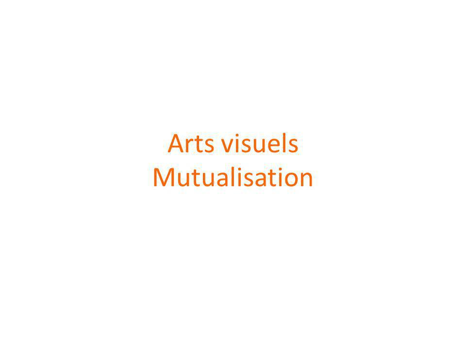 Arts visuels Mutualisation
