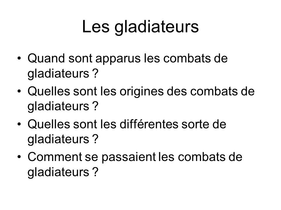 Quand sont apparus les combats de gladiateurs ? Quelles sont les origines des combats de gladiateurs ? Quelles sont les différentes sorte de gladiateu