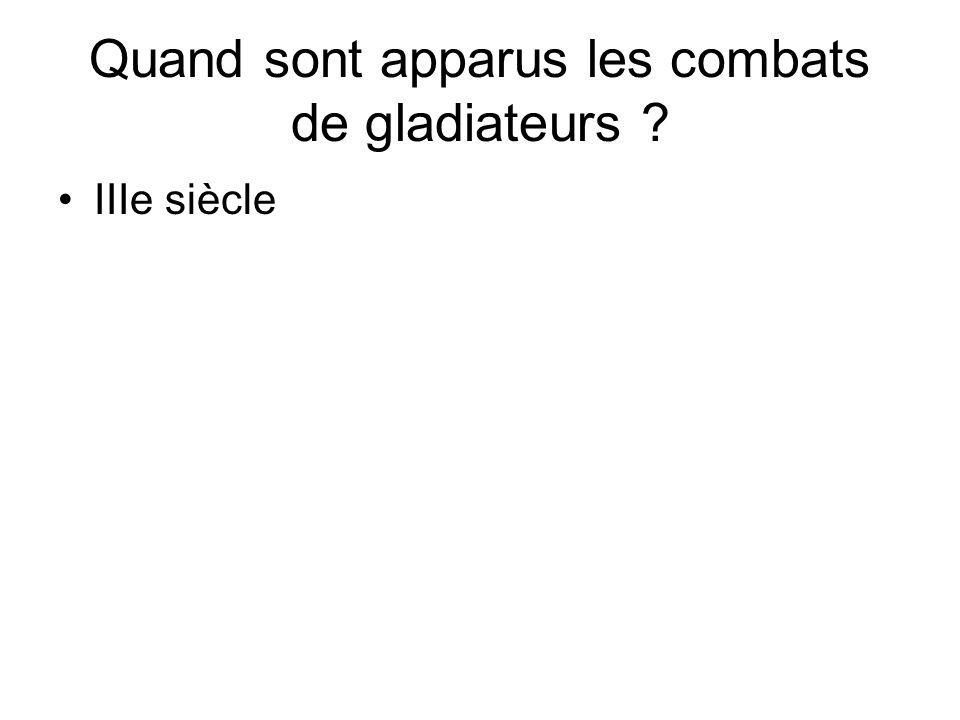 Quand sont apparus les combats de gladiateurs ? IIIe siècle