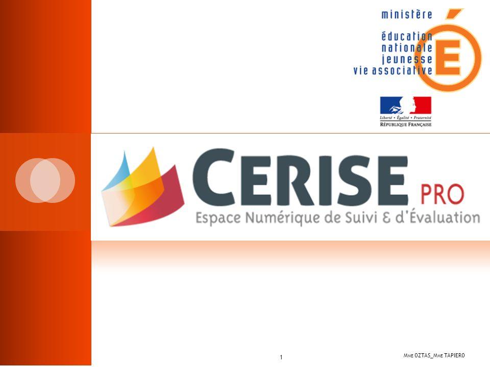 CERISE Pro : Présentation M ME OZTAS_M ME TAPIERO 1 Quest-ce que cest .