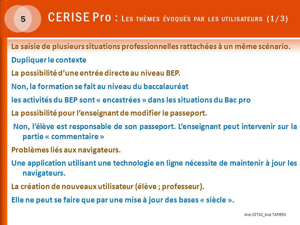 CERISE Pro : L ES THÈMES ÉVOQUÉS PAR LES UTILISATEURS (1/3) 5 La saisie de plusieurs situations professionnelles rattachées à un même scénario.