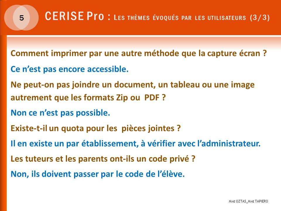 CERISE Pro : L ES THÈMES ÉVOQUÉS PAR LES UTILISATEURS (3/3) Comment imprimer par une autre méthode que la capture écran .
