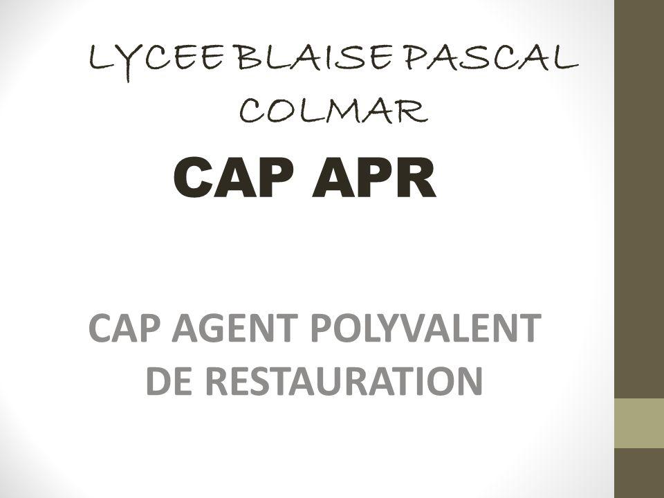 CAP APR CAP AGENT POLYVALENT DE RESTAURATION LYCEE BLAISE PASCAL COLMAR