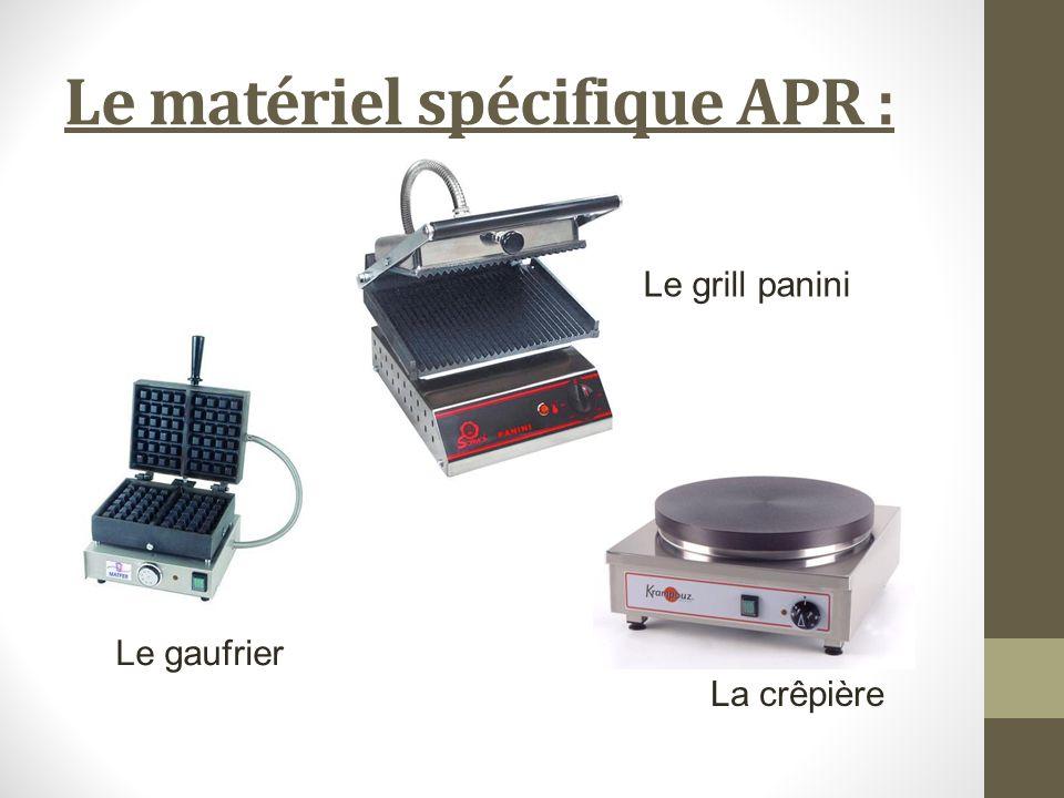 Le matériel spécifique APR : Le gaufrier Le grill panini La crêpière