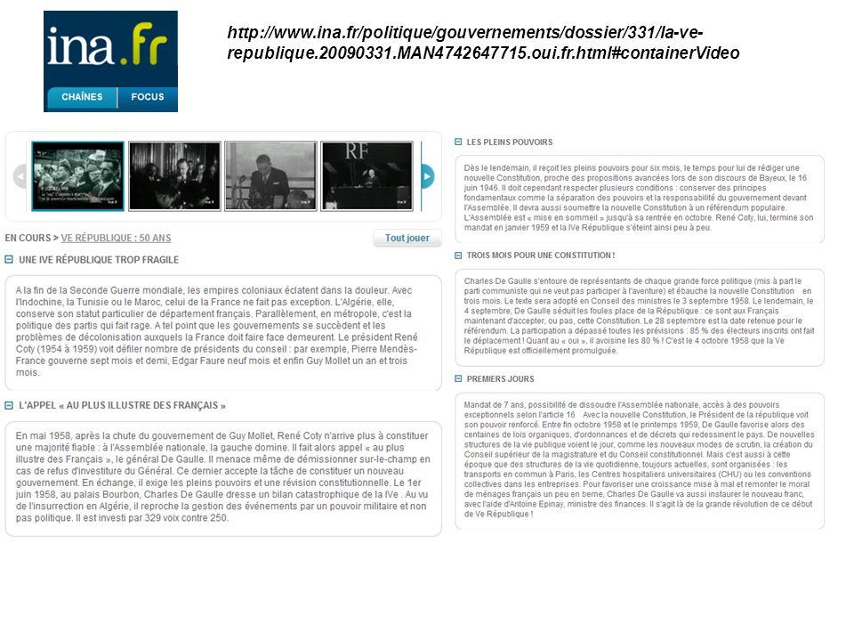 http://www.ina.fr/politique/gouvernements/dossier/331/la-ve- republique.20090331.MAN4742647715.oui.fr.html#containerVideo
