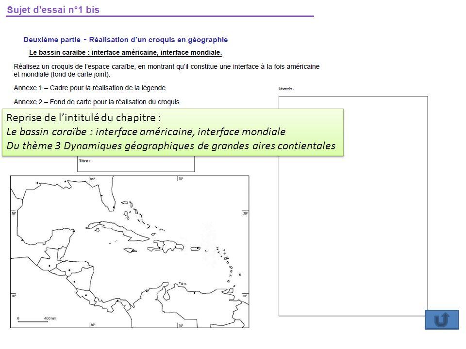 Reprise de lintitulé du chapitre : Le bassin caraïbe : interface américaine, interface mondiale Du thème 3 Dynamiques géographiques de grandes aires c