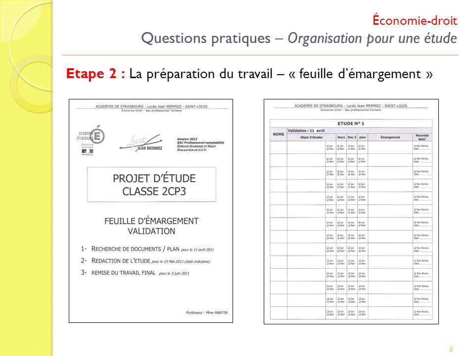 8 Etape 2 : La préparation du travail – « feuille démargement » Économie-droit Questions pratiques – Organisation pour une étude