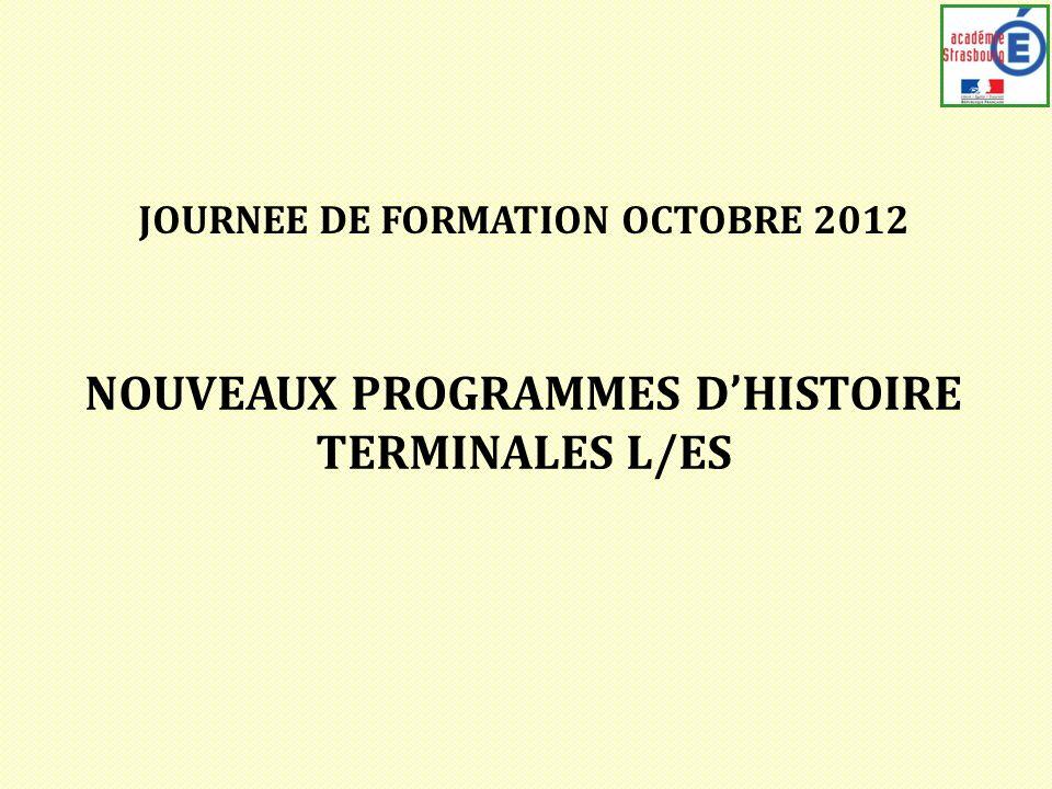 JOURNEE DE FORMATION OCTOBRE 2012 NOUVEAUX PROGRAMMES DHISTOIRE TERMINALES L/ES