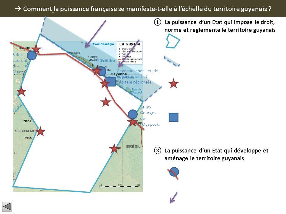 Comment la puissance française se manifeste-t-elle à léchelle du territoire guyanais ? La puissance dun Etat qui impose le droit, norme et règlemente