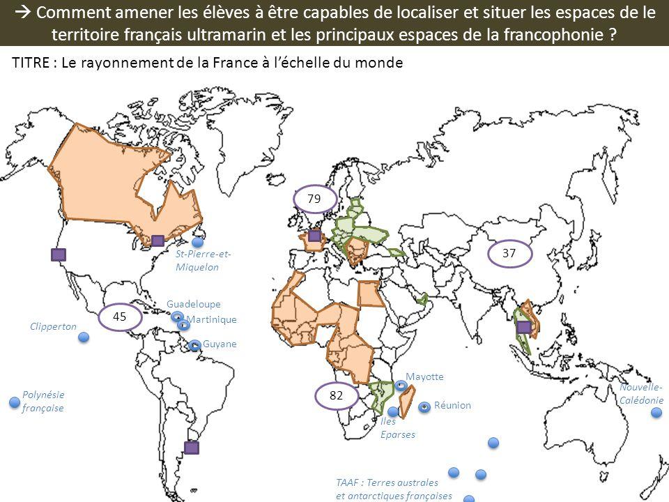 Comment amener les élèves à être capables de localiser et situer les espaces de le territoire français ultramarin et les principaux espaces de la fran