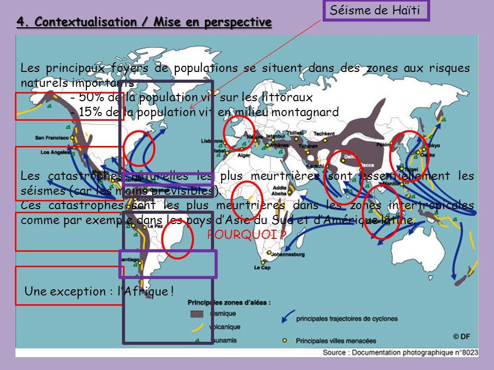 Les catastrophes naturelles les plus meurtrières sont essentiellement les séismes (car les moins prévisibles). Ces catastrophes sont les plus meurtriè