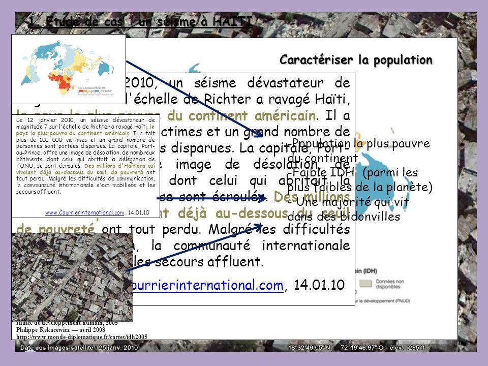 1. Etude de cas : un séisme à HAITI Indice de développement humain, 2005 Philippe Rekacewicz avril 2008 http://www.monde-diplomatique.fr/cartes/idh200