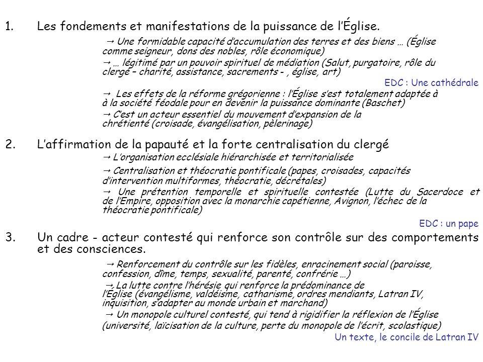 1.Les fondements et manifestations de la puissance de lÉglise. Une formidable capacité daccumulation des terres et des biens … (Église comme seigneur,