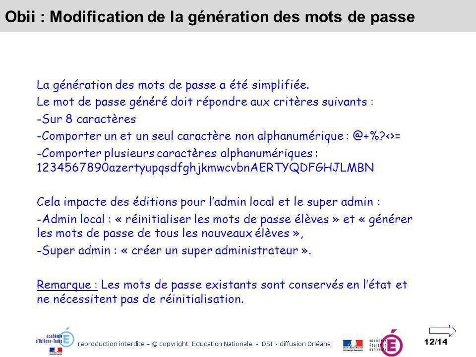 reproduction interdite – © copyright Education Nationale - DSI - diffusion Orléans 12/14 Obii : Modification de la génération des mots de passe La gén